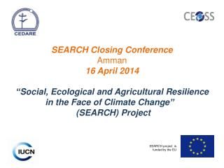 SEARCH Closing Conference Amman 16 April 2014
