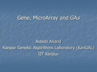 Gene, MicroArray and GA s