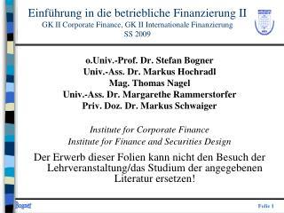 o.Univ.-Prof. Dr. Stefan Bogner Univ.-Ass. Dr. Markus Hochradl Mag. Thomas Nagel