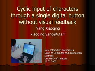 Cyclic input of characters through a single digital button  without visual feedback