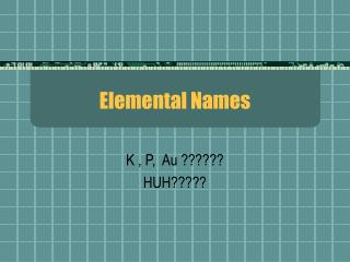 Elemental Names