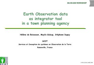 Earth Observation data  as integrator tool in a town planning agency