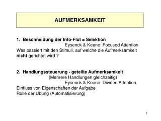 1.  Beschneidung der Info-Flut = Selektion