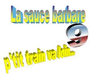 La sauce barbare