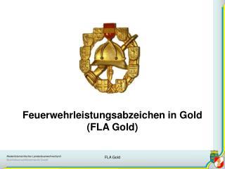 Feuerwehrleistungsabzeichen in Gold  (FLA Gold)