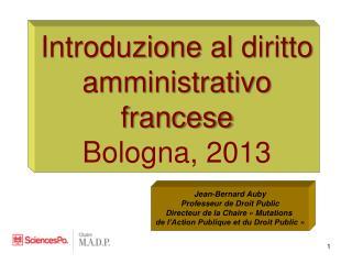 Introduzione  al  diritto amministrativo francese Bologna , 2013