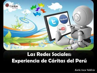 Las Redes Sociales:  Experiencia de Cáritas del Perú
