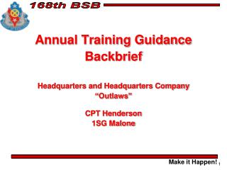 "Annual Training Guidance Backbrief Headquarters and Headquarters Company ""Outlaws"" CPT Henderson"