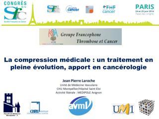 La compression médicale : un traitement en pleine évolution, apport en cancérologie