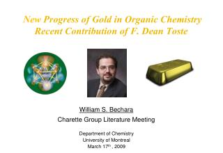 New  Progress of Gold in Organic Chemistry Recent Contribution of F. Dean Toste