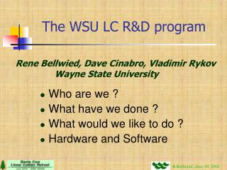 The WSU LC R&D program
