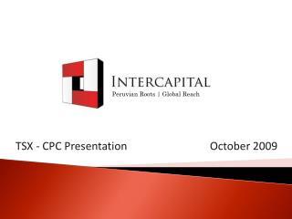 TSX - CPC Presentation        October 2009