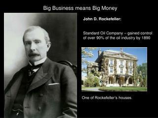 Big Business means Big Money