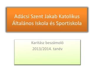 Adácsi Szent Jakab Katolikus Általános Iskola és Sportiskola