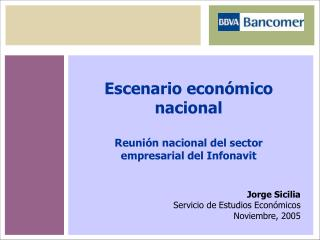 Escenario económico nacional Reunión nacional del sector empresarial del Infonavit