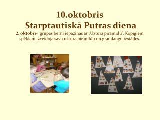 7.  oktobrī  -  izmantojot graudaugus bērni radīja mākslas darbus.