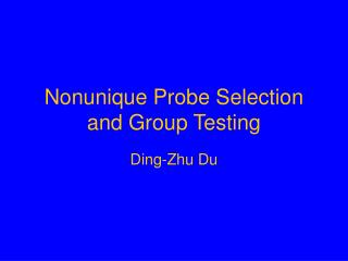 Nonunique Probe Selection and Group Testing
