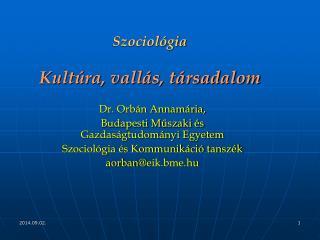 Szociológia Kultúra, vallás, társadalom