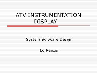 ATV INSTRUMENTATION DISPLAY