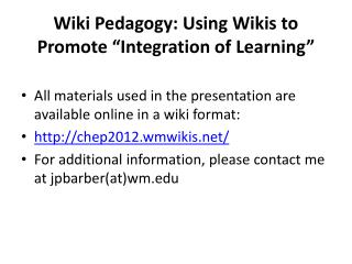 "Wiki Pedagogy: Using Wikis to Promote ""Integration of Learning"""
