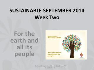 SUSTAINABLE SEPTEMBER 2014 Week Two