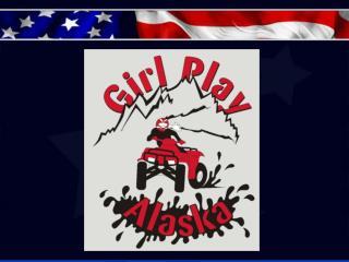 GIRL PLAY ALASKA ATV Safety Course & You