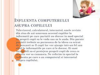 Influenta computerului asupra copilului
