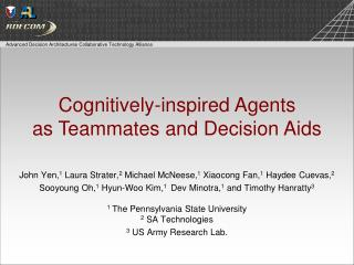 Cognitively-inspired Agents  as Teammates and Decision Aids