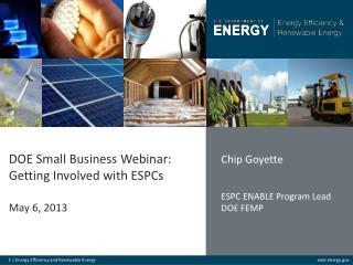 DOE Small Business Webinar:  Getting Involved with ESPCs