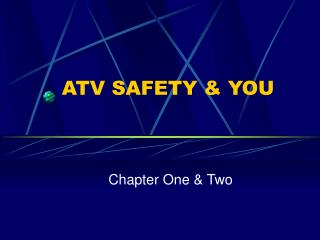 ATV SAFETY & YOU