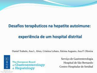 Desafios terapêuticos na hepatite  autoimune :  experiência de um hospital distrital