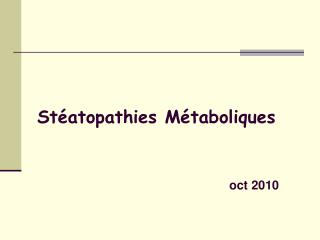 St�atopathies M�taboliques oct 2010