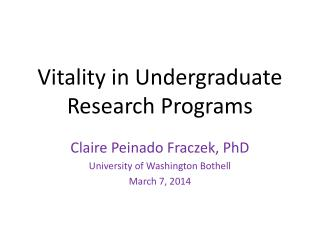 Vitality in Undergraduate Research Programs