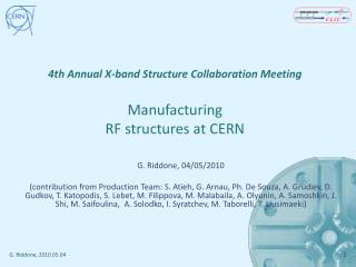 4th Annual X-band Structure Collaboration Meeting Manufacturing  RF structures at CERN