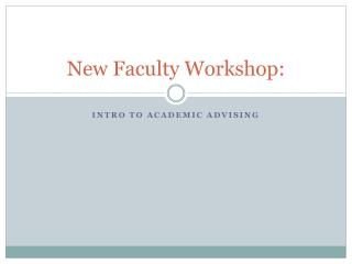 New Faculty Workshop: