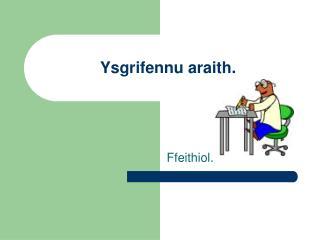 Ysgrifennu araith.