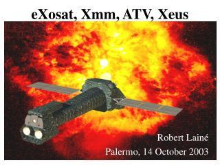 eXosat, Xmm, ATV, Xeus