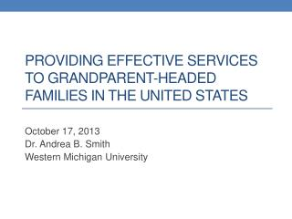 Providing Effective Services to Grandparent-Headed Families in the United States