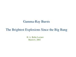 Gamma-Ray Bursts  The Brightest Explosions Since the Big Bang