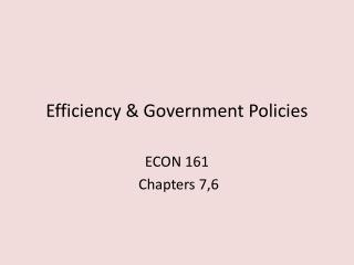 Efficiency & Government Policies
