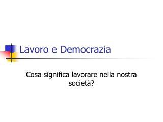 Lavoro e Democrazia