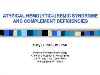 ATYPICAL HEMOLYTIC-UREMIC SYNDROME AND COMPLEMENT DEFICIENCIES