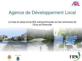 1. Une ADL transcommunale Chiny-Florenville