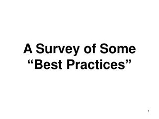 "A Survey of Some                  ""Best Practices"""