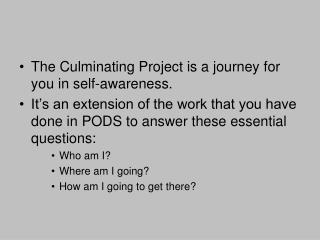 The Culminating Project is a journey for you in self-awareness.