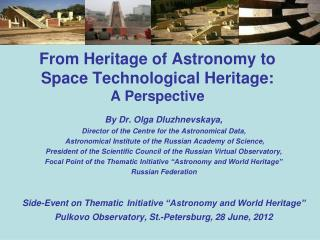 From Heritage of Astronomy to Space Technological Heritage: A Perspective