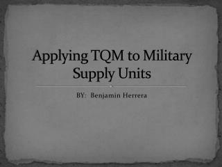 Applying TQM to Military Supply Units