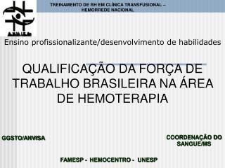 QUALIFICAÇÃO DA FORÇA DE TRABALHO BRASILEIRA NA ÁREA DE HEMOTERAPIA