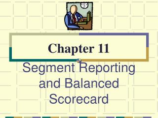 Segment Reporting and Balanced Scorecard