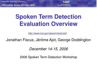 Spoken Term Detection Evaluation Overview